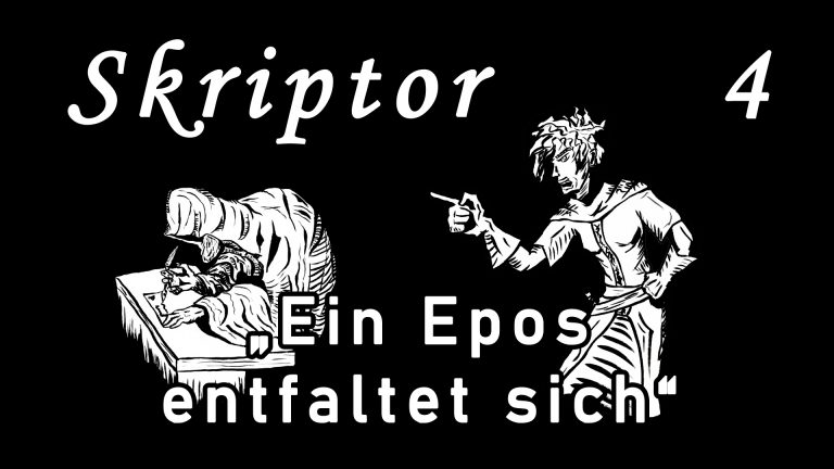 Skriptor Kapitel 4: Ein Epos entfaltet sich
