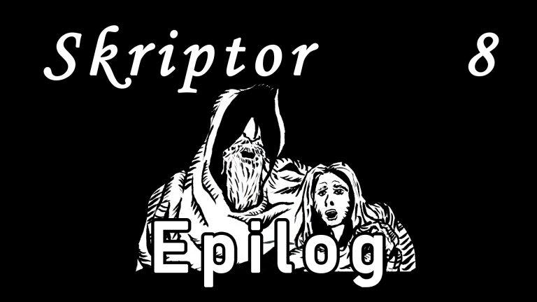 Skriptor Kapitel 8: Epilog